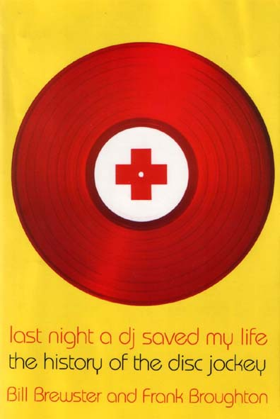 Bill Brewster & Frank Broughton's 'Last Night A DJ Saved My Life: The History Of The Disc Jockey'